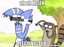 Meme Oh - oh oh helen llego victor meme de regular show un show mas