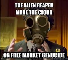 Pyro Meme - the alien reaper made the cloud og free market genocide pyro