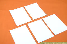 blank cards how to play 1000 blank white cards 9 steps with pictures