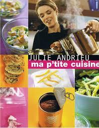 ma p tite cuisine julie andrieu ma p tite cuisine julie andrieu senscritique