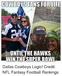 Cowboys Win Meme - cowboys fans for life until the hawks win the superbowl dallas
