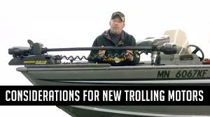 considerations before installing new trolling motors on fishing