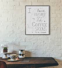 Coffee Wall Decor For Kitchen Coffee Wall Art T S Eliot Quote Coffee Shop Decor Coffee