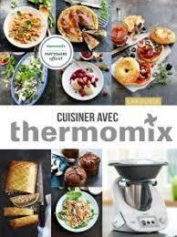 livre larousse cuisine cuisiner avec thermomix thermomix livre de recettes larousse