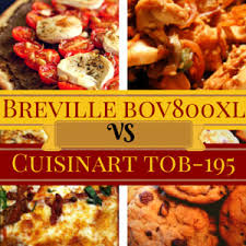 Cuisinart Convection Toaster Oven Tob 195 Compare Breville Bov800xl Vs Cuisinart Tob 195 Toaster Oven