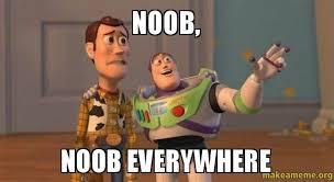 Noob Meme - noob noob everywhere make a meme
