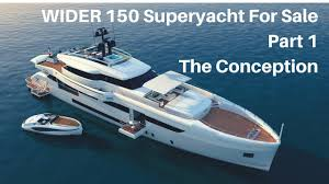 150 Ft In M by Wider 150 Superyacht For Sale Part 1 The Conception Youtube
