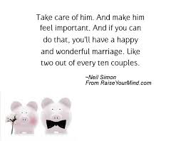marriage quotes for him take care of him and make him feel important and if you can do