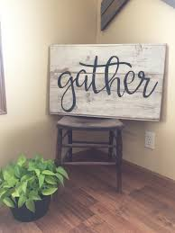 Dining Room Wall Art Ideas Gather Sign Wood Wall Art Word Art Reclaimed Wood Sign Farm