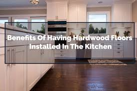 kitchen cabinet ideas with wood floors best hardwood kitchen flooring ideas benefits of