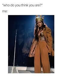 Rihanna Memes - 23 rihanna memes that ll make you say me i am rihanna