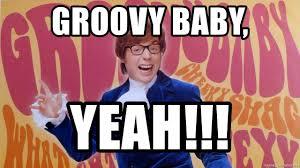 Austin Powers Meme Generator - groovy baby yeah austin powers groovy meme generator
