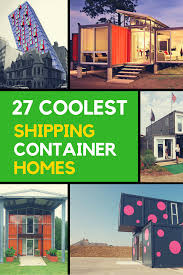 shipping container homes 27 of the most stylish houses ever