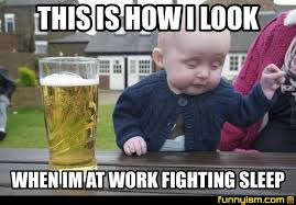 Sleep At Work Meme - this is how i look when im at work fighting sleep meme factory