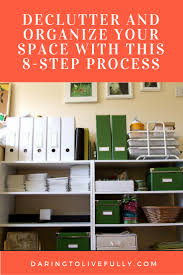 declutter and organize your space with this 8 step process