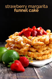 strawberry margarita funnel cake melanie makes