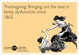 thanksgiving bringing out the best in family dysfunction since