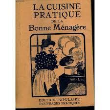 menagere cuisine cuisine pratique de la bonne ménagère de collectif priceminister