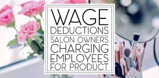hair stylist salary 2014 wage deductions salon owners charging employees for product this