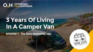 o4h vanlife episode 01 3 years of living in a camper van and