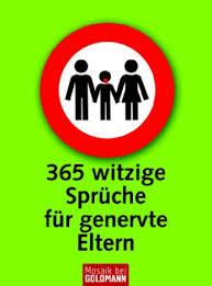witzige abschiedssprüche 365 witzige sprüche für genervte eltern 9783442168996