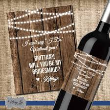 Bridesmaid Asking Gifts Asking Bridesmaid Gift Will You Be My Bridesmaid Wine Label