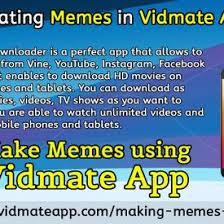 App For Creating Memes - vidmate apk creating memes in vidmate app uploaded by