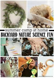 a week of epic backyard nature science fun summer camp at home