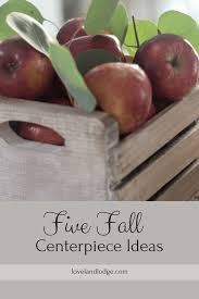 five easy fall centerpiece ideas loveland lodge