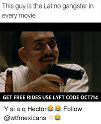 Latino Memes - this guy is the latino gangster in every movie get free rides use
