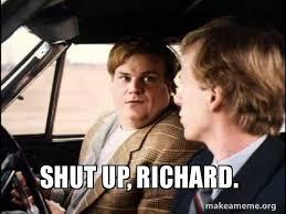 Meme Shut Up - shut up richard make a meme