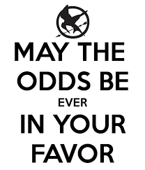 May The Odds Be Ever In Your Favor Meme - google image result for http sd keepcalm o matic co uk i may the