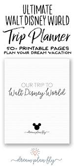 printable disney planning guide create your own ultimate walt disney world vacation planner with