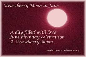 what is a strawberry moon a strawberry moon in june leonas lines poetry plus