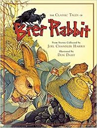 the tales of rabbit the classic tales of brer rabbit joel chandler harris don daily
