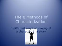 Characterization The 8 Methods Of Characterization Powerpoint