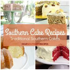 southern cake recipes 31 traditional southern cakes