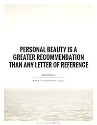 personal is a greater recommendation than any letter of