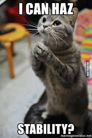 I Can Haz Meme Generator - i can haz stability cat begging meme generator