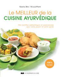 meilleur livre cuisine vegetarienne le meilleur de la cuisine ayurvédique sumitra devi sylvain porté