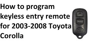 how to program keyless entry remote for 2003 2008 toyota corolla