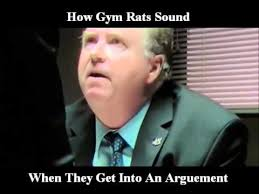 Gym Rats Meme - how gym rats sound when they get into an arguement youtube