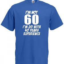 60 year birthday t shirts 60th birthday gift t shirts product categories lol tops