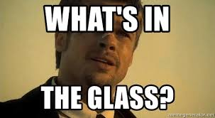 Whats In The Box Meme - what s in the glass what s in the box meme generator