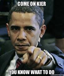 You Know What To Do Meme - come on kier you know what to do angry obama make a meme