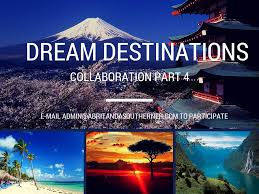 destination travel images Dream destinations collaboration part 4 jpg
