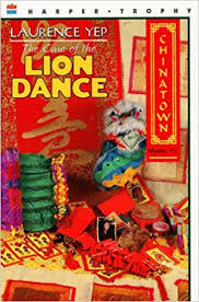 lion dancer book the of the lion chinatown mystery 2 laurence yep