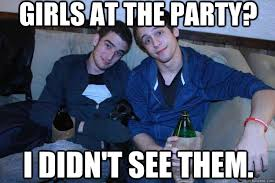 Bromance Memes - girls at the party i didn t see them bromance quickmeme