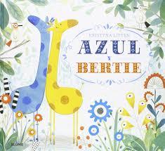 imagenes de amistad jirafas azul y bertie kristyna litten ed blume 3 años la vida de bertie la