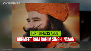 top 10 facts about gurmeet ram rahim singh insaan